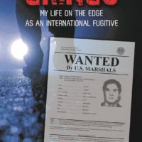 Q&A with Tito Davis, Author of Gringo: My Life on the Edge as an International Fugitive