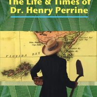 Filmmaker Steve DeGroodt to Present 'The Life & Times of Dr. Henry Perrine' at the Custom House Museum