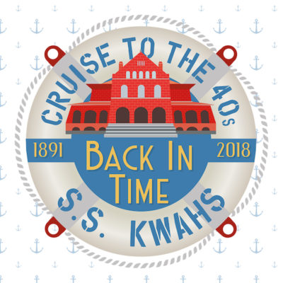 """Cruise Back Into the 40's on the SS KWAHS... """"Back In Time"""" Fundraiser"""
