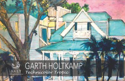 "SALT Gallery Hosts Garth Holtkamp's""Technicolor Tropic"": Opening ReceptionAugust 3"