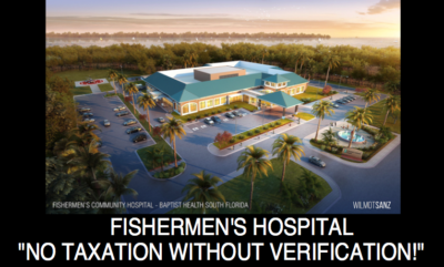 "Fishermen's Hospital - ""No Taxation Without Verification!"""
