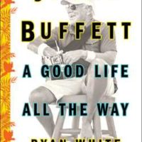 JIMMY BUFFETT: A Good Life All the Way, by Ryan White (on-sale May 9)