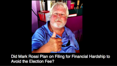Did Mark Rossi Plan on Filing for Financial Hardship to Avoid the Election Fee?
