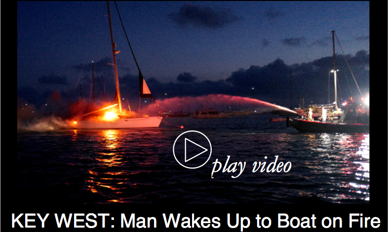 Key West: Man Wakes Up to Boat on Fire