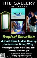 Gallery on Greene Presents Tropical Elevations, March 21st