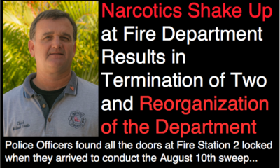 Narcotics Shake Up at Fire Department Results in Termination of Two and Reorganization of the Department